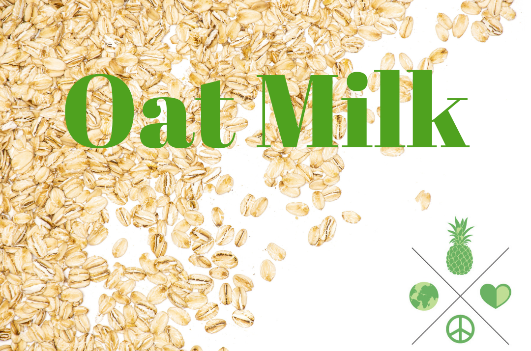 Oat Milk, The Newest Plant-Based Milk