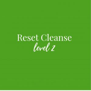 Reset Cleanse Level 2